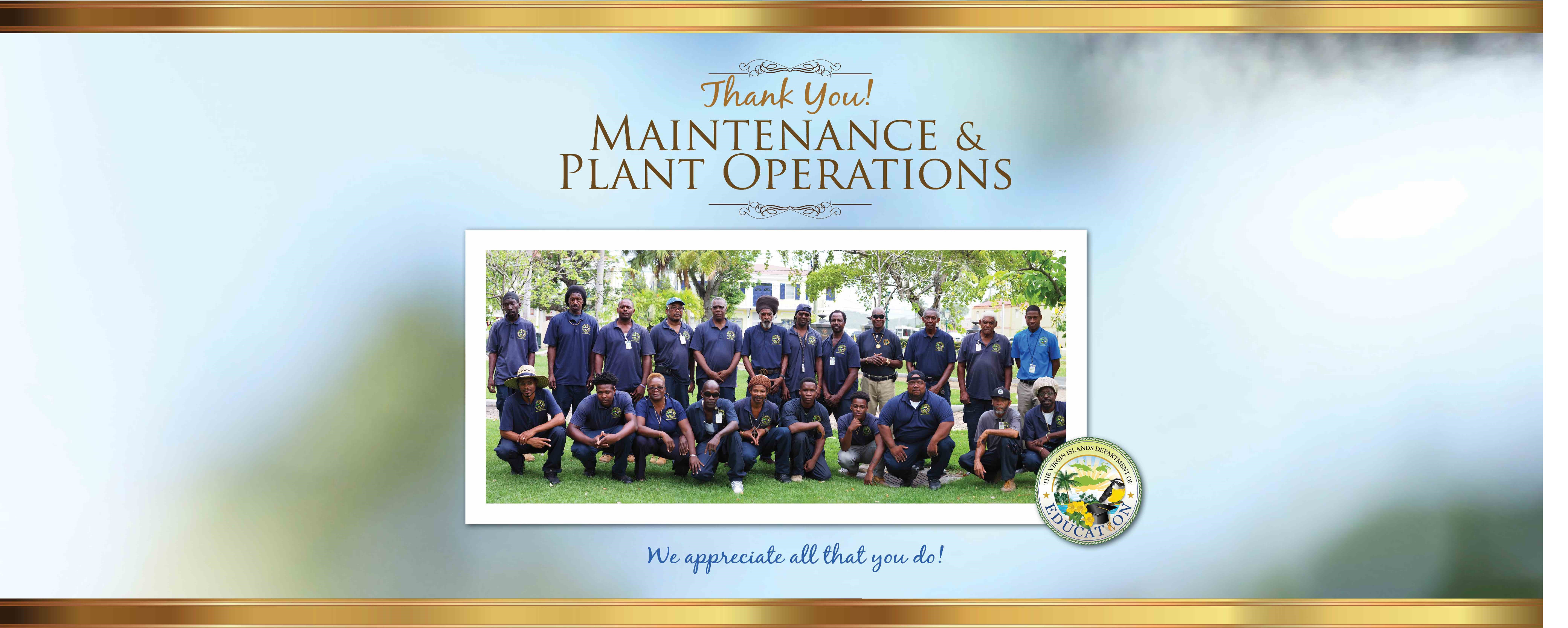 A Special Thank You to Our Maintenance and Plant Operations Team in the STTJ District